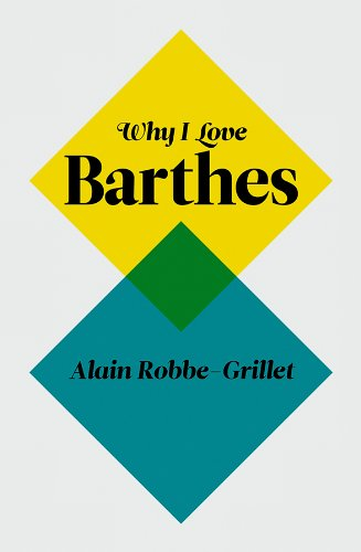 Why I Love Barthes (Paperback): Alain Robbe-Grillet