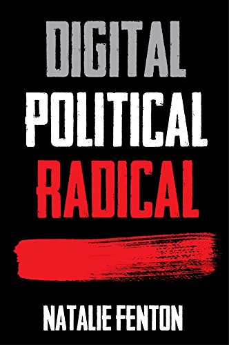 9780745650876: Digital, Political, Radical