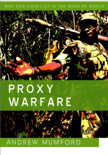 9780745651187: Proxy Warfare (War and Conflict in the Modern World)