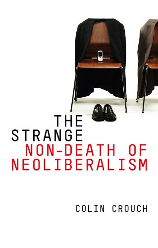 9780745651200: The Strange Non-death of Neo-liberalism