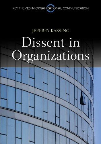 9780745651408: Dissent in Organizations