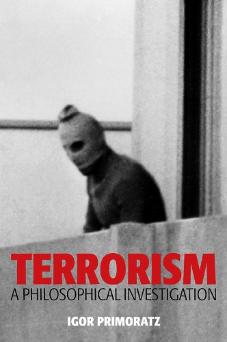 9780745651446: Terrorism: A Philosophical Investigation