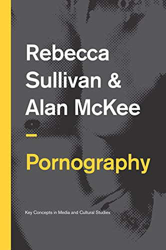 9780745651934: Pornography: Structures, Agency and Performance (Key Concepts in Media and Cultural Studies)