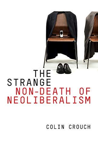 9780745652214: The Strange Non-Death of Neoliberalism