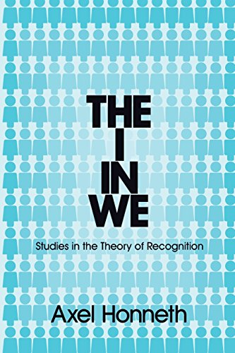9780745652337: The I in We: Studies in the Theory of Recognition
