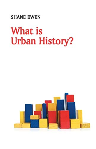 9780745652696: What is Urban History? (What is History?)