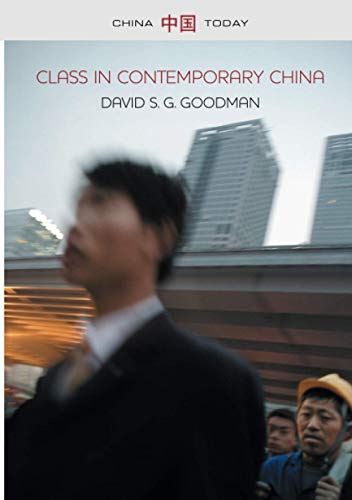 9780745653372: Class in Contemporary China (China Today)