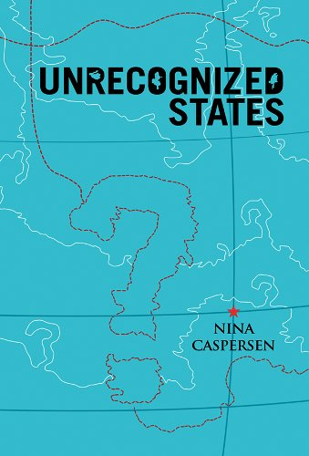 9780745653426: Unrecognized States: The Struggle for Sovereignty in the Modern International System