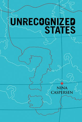 9780745653433: Unrecognized States: The Struggle for Sovereignty in the Modern International System