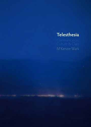 Telesthesia: Communication, Culture and Class: Wark, McKenzie