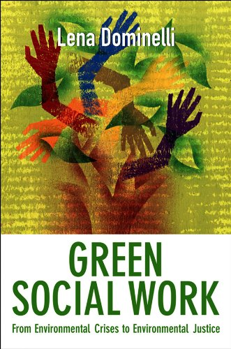 9780745654010: Green Social Work: From Environmental Crises to Environmental Justice