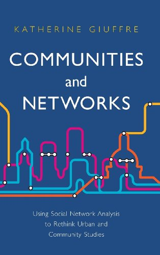 9780745654195: Communities and Networks: Using Social Network Analysis to Rethink Urban and Community Studies