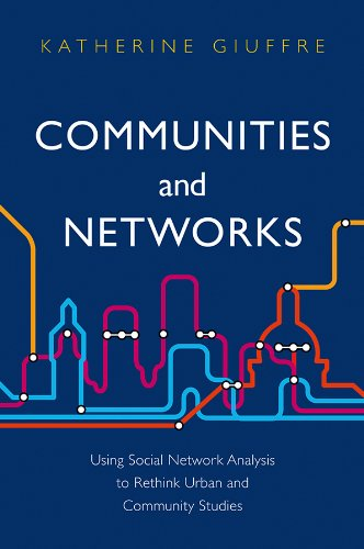 9780745654201: Communities and Networks: Using Social Network Analysis to Rethink Urban and Community Studies