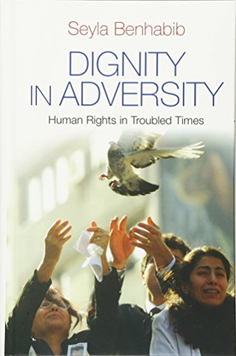 9780745654423: Dignity in Adversity: Human Rights in Troubled Times