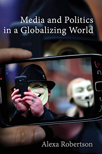 9780745654690: Media and Politics in a Globalizing World