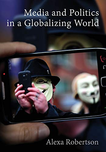 9780745654706: Media and Politics in a Globalizing World