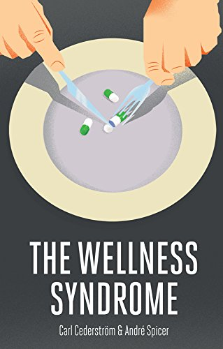 9780745655611: The Wellness Syndrome