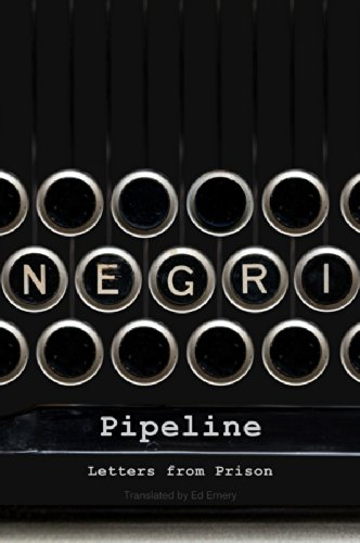 Pipeline: Letters from Prison: Negri, Antonio
