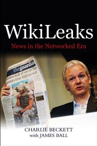 9780745659756: WikiLeaks: News in the Networked Era