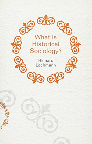 9780745660097: What is Historical Sociology?