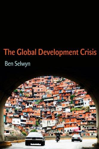 9780745660158: The Global Development Crisis
