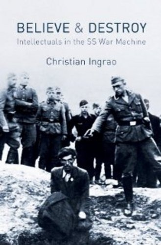 9780745660271: Believe and Destroy: Intellectuals in the SS War Machine