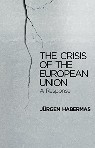 The Crisis of the European Union: A: Jurgen Habermas (Professor