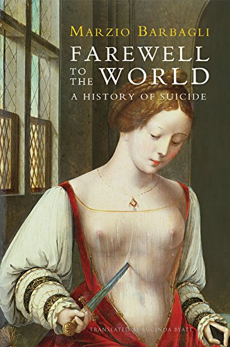 9780745662442: Farewell to the World: A History of Suicide