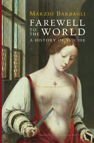 9780745662459: Farewell to the World: A History of Suicide
