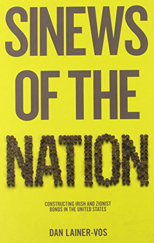 9780745662640: Sinews of the Nation: Constructing Irish and Zionist Bonds in the United States