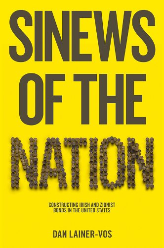 9780745662657: Sinews of the Nation: Constructing Irish and Zionist Bonds in the United States