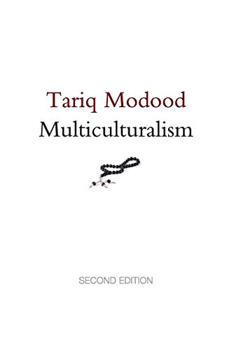 9780745662879: Multiculturalism: A Civic Idea