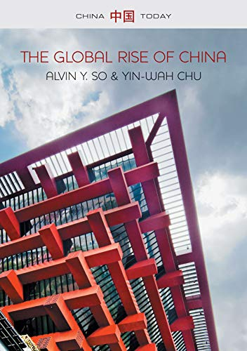 9780745664743: The Global Rise of China (China Today)