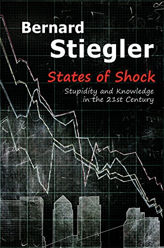9780745664934: States of Shock: Stupidity and Knowledge in the Twenty-First Century