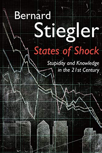 9780745664941: States of Shock: Stupidity and Knowledge in the Twenty-First Century