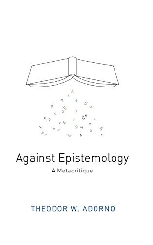 Against Epistemology: Theodor W. Adorno,