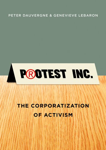 9780745669489: Protest Inc.: The Corporatization of Activism