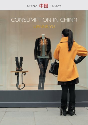 9780745669700: Consumption in China: How China's New Consumer Ideology is Shaping the Nation (China Today)