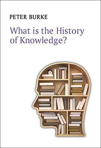9780745669847: What is the History of Knowledge? (What is History?)