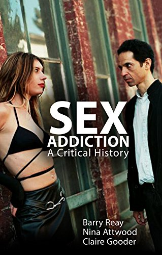 9780745670355: Sex Addiction: A Critical History