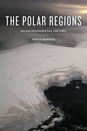 9780745670805: The Polar Regions: An Environmental History