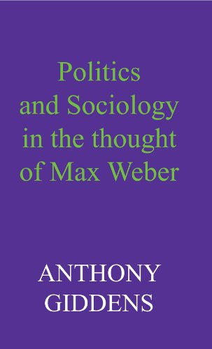 9780745670966: Politics and Sociology in the Thought of Max Weber