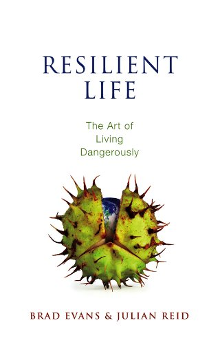9780745671529: Resilient Life: The Art of Living Dangerously