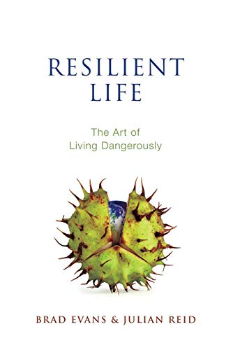 9780745671536: Resilient Life: The Art of Living Dangerously