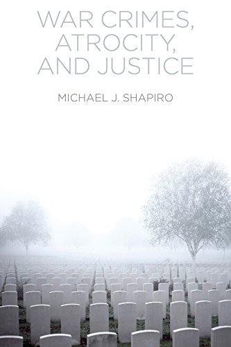 9780745671550: War Crimes, Atrocity and Justice