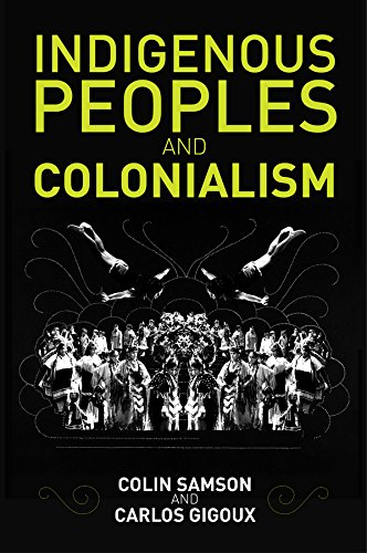 9780745672519: Indigenous Peoples and Colonialism: Global Perspectives