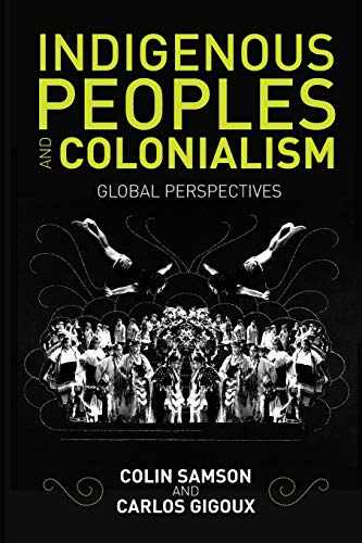 9780745672526: Indigenous Peoples and Colonialism: Global Perspectives