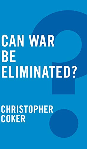 9780745679228: Can War be Eliminated? (Global Futures)
