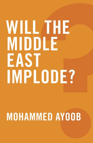 9780745679242: Will the Middle East Implode? (Global Futures)