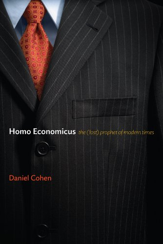 9780745680125: Homo Economicus, the (Lost) Prophet of Modern Times